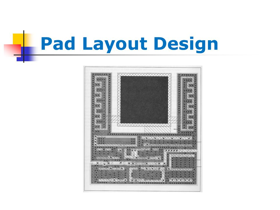 Pad Layout Design