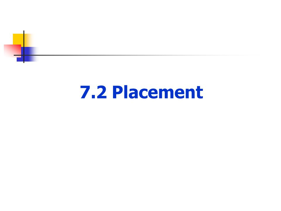7.2 Placement