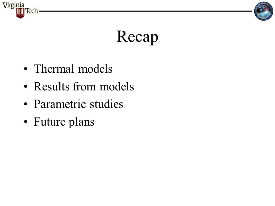 Recap Thermal models Results from models Parametric studies Future plans