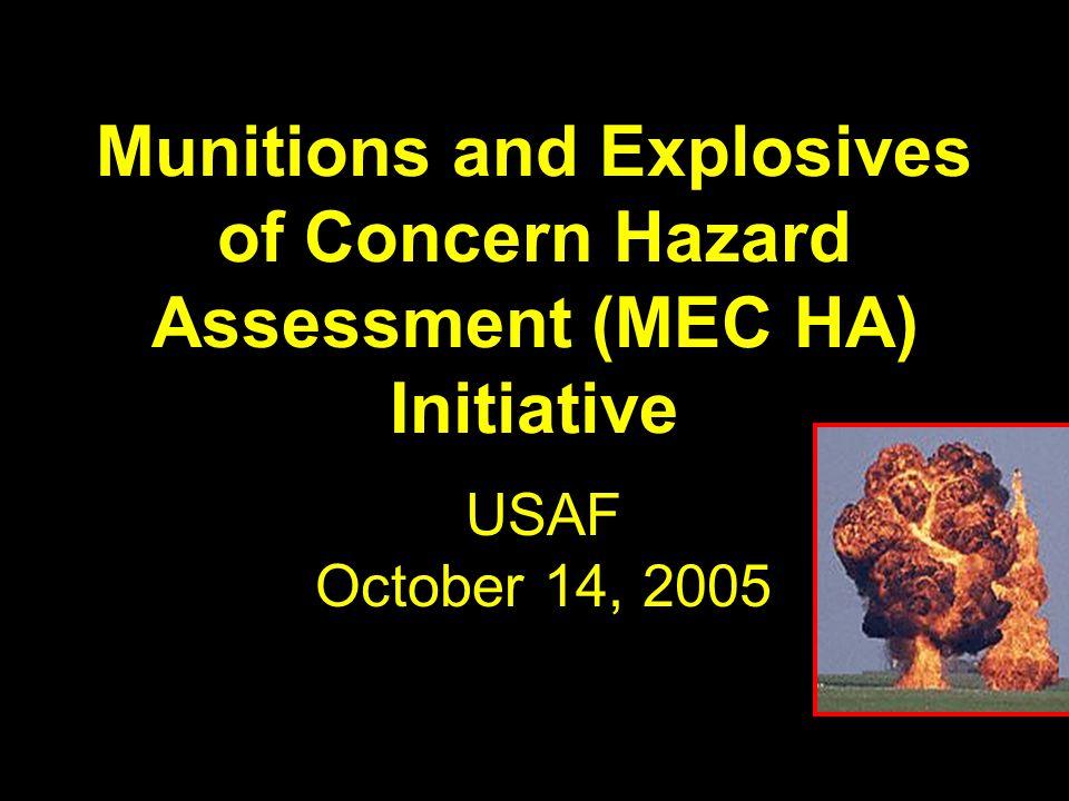 Munitions and Explosives of Concern Hazard Assessment (MEC HA) Initiative USAF October 14, 2005