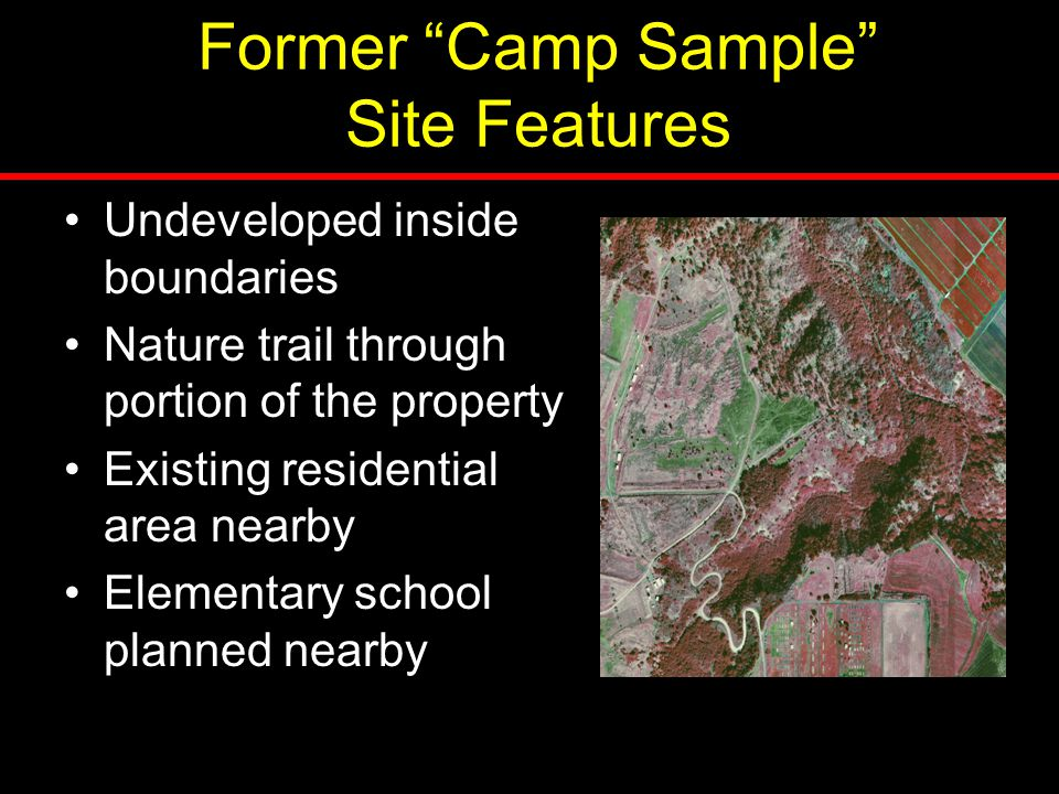 "Former ""Camp Sample"" Site Features Undeveloped inside boundaries Nature trail through portion of the property Existing residential area nearby Element"