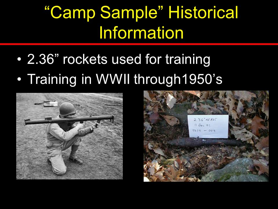 """Camp Sample"" Historical Information 2.36"" rockets used for training Training in WWII through1950's"