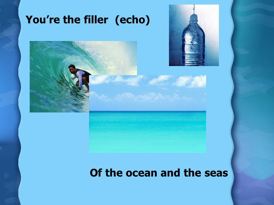 You're the painter (echo) Who paints the sky so blue