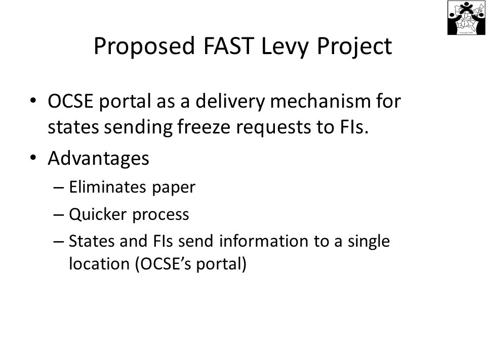 Proposed FAST Levy Project OCSE portal as a delivery mechanism for states sending freeze requests to FIs.