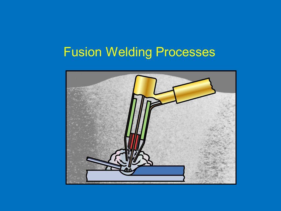 Fusion Welding Processes