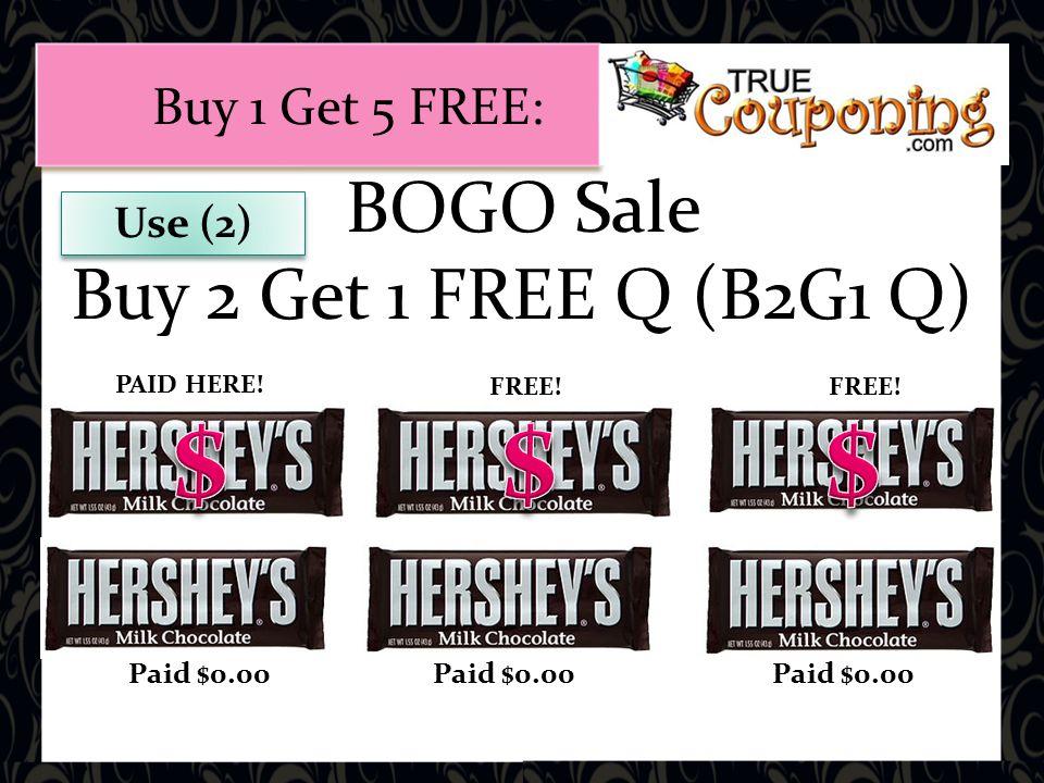 BOGO Sale Buy 2 Get 1 FREE Q (B2G1 Q) Paid $0.00 FREE.