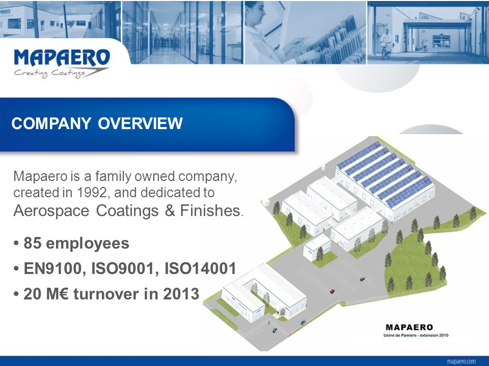 COMPANY OVERVIEW Mapaero is a family owned company, created in 1992, and dedicated to Aerospace Coatings & Finishes.