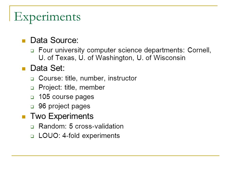 Experiments Data Source:  Four university computer science departments: Cornell, U.