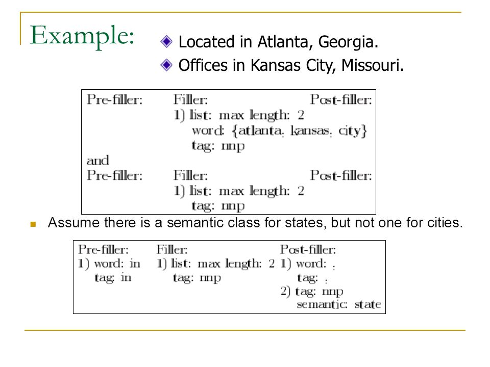 Example: Assume there is a semantic class for states, but not one for cities.