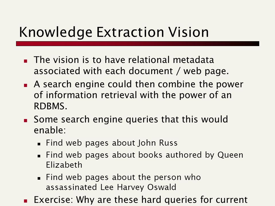 Knowledge Extraction Vision The vision is to have relational metadata associated with each document / web page.