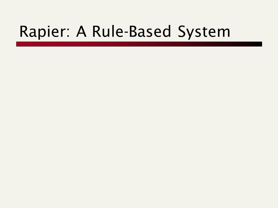 Rapier: A Rule-Based System