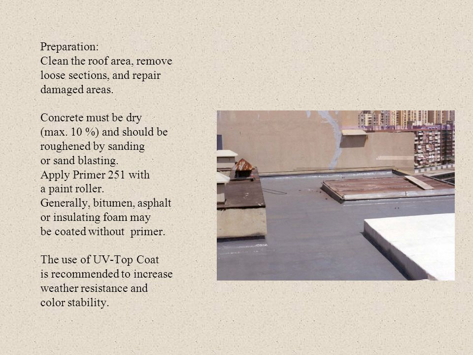 Preparation: Clean the roof area, remove loose sections, and repair damaged areas.