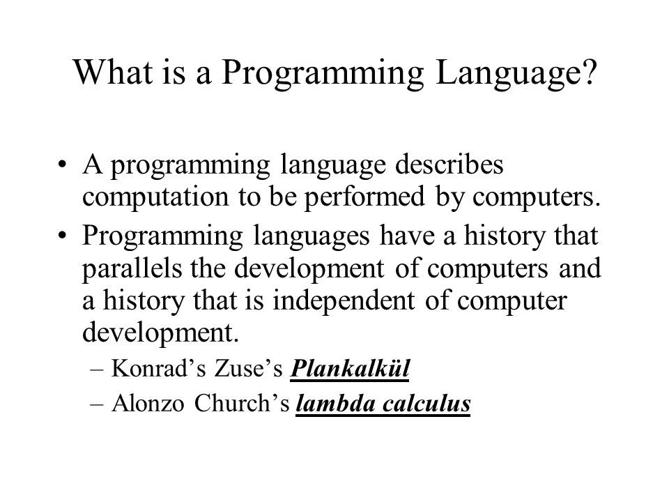 Programming Languages Describe Algorithms The need to describe calculations is ancient: A cistern.