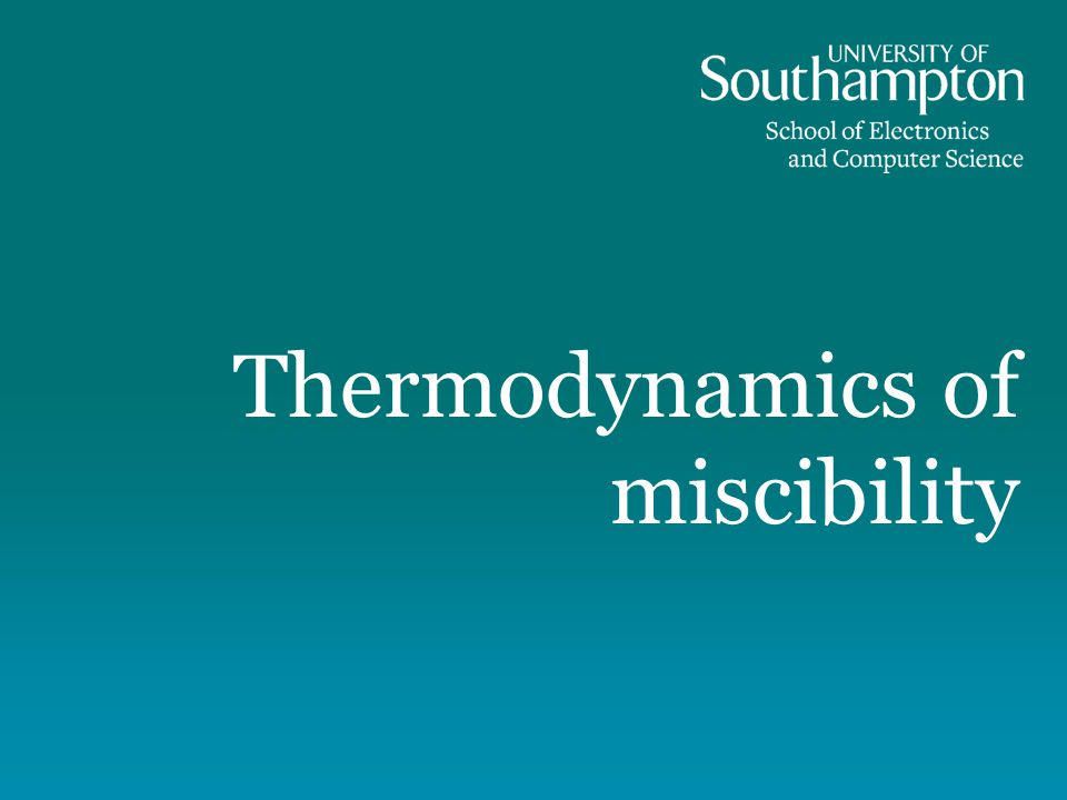 Thermodynamics of miscibility