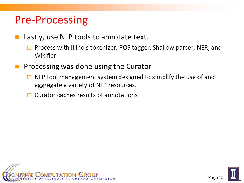 Pre-Processing Lastly, use NLP tools to annotate text.