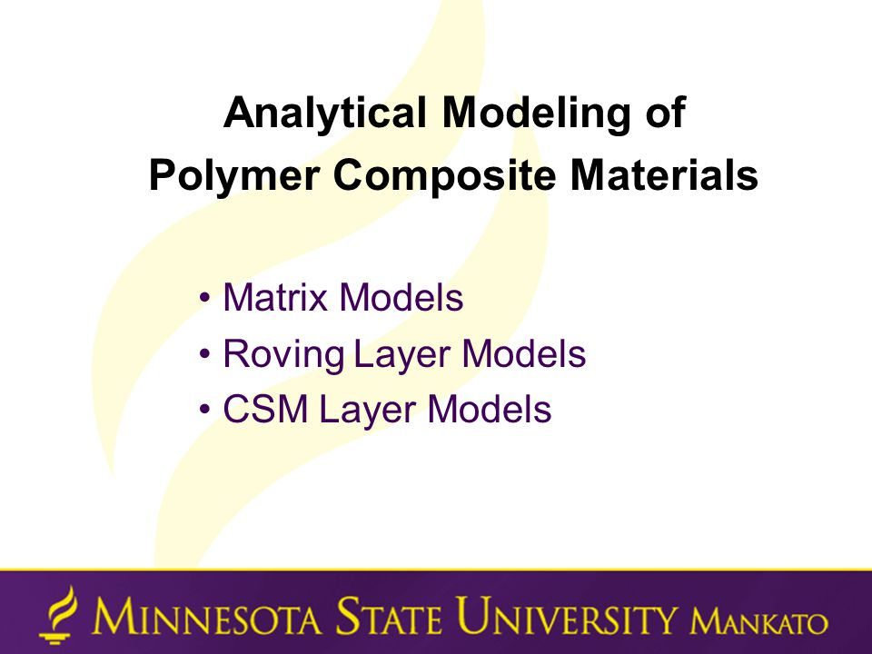Analytical Modeling of Polymer Composite Materials Matrix Models Roving Layer Models CSM Layer Models