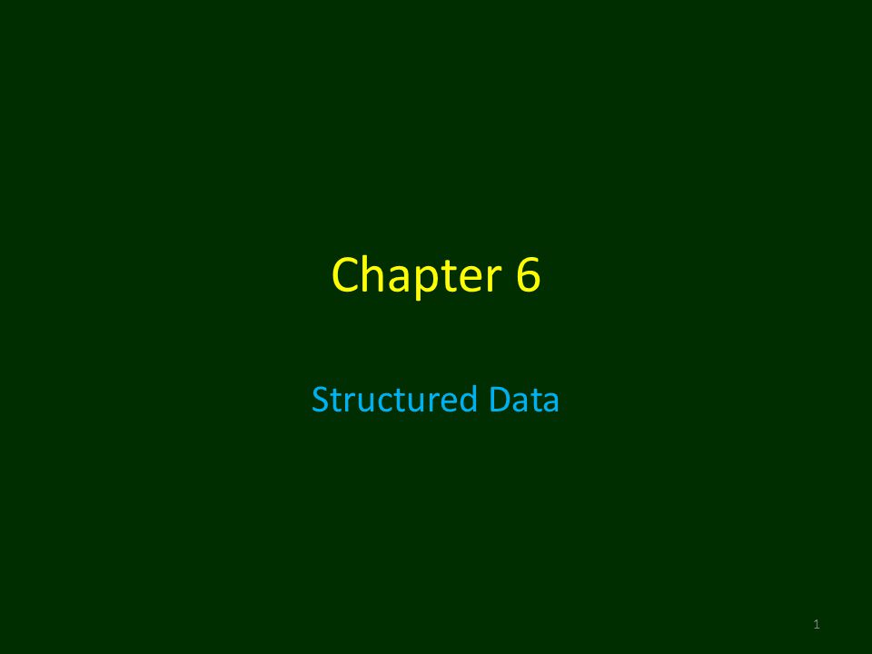 Chapter 6 Structured Data 1