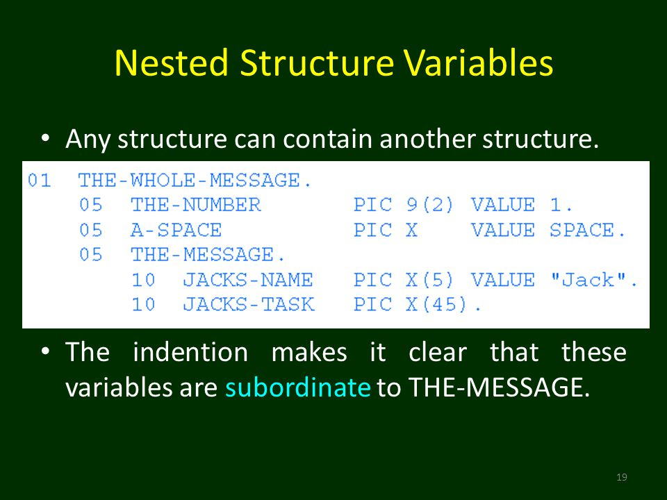 Nested Structure Variables Any structure can contain another structure.