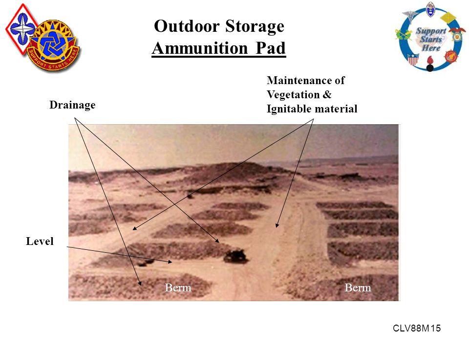 CLV88M 15 Drainage Level Maintenance of Vegetation & Ignitable material Berm Outdoor Storage Ammunition Pad Berm