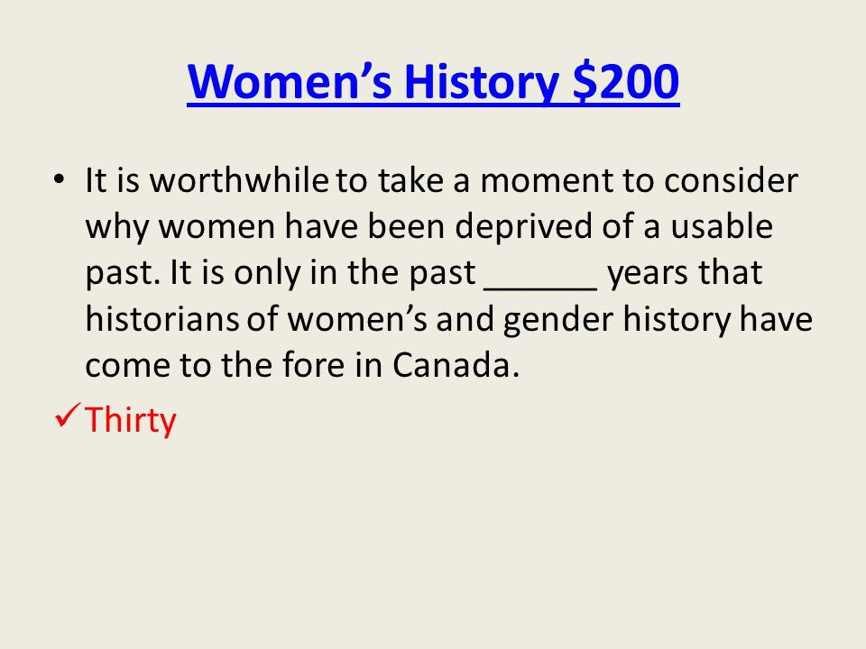 Women's History $200 It is worthwhile to take a moment to consider why women have been deprived of a usable past.