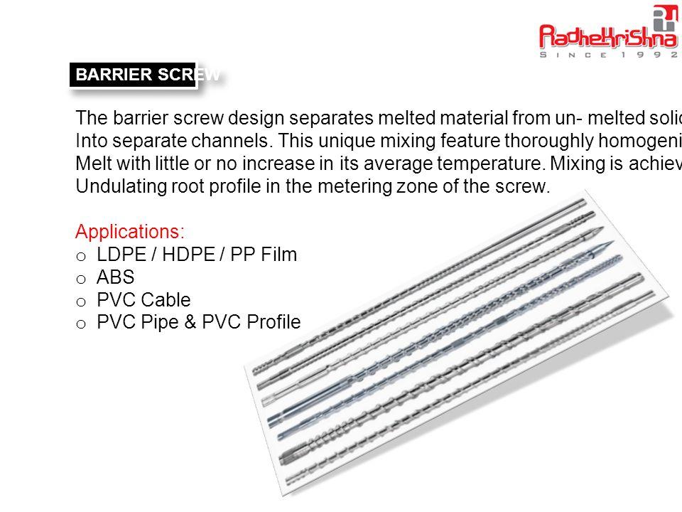 SINGLE SCREW & BARREL Radhekrishna Extrusions manufactures single screws and barrels starting from 20mm to 150mm screw diameter.