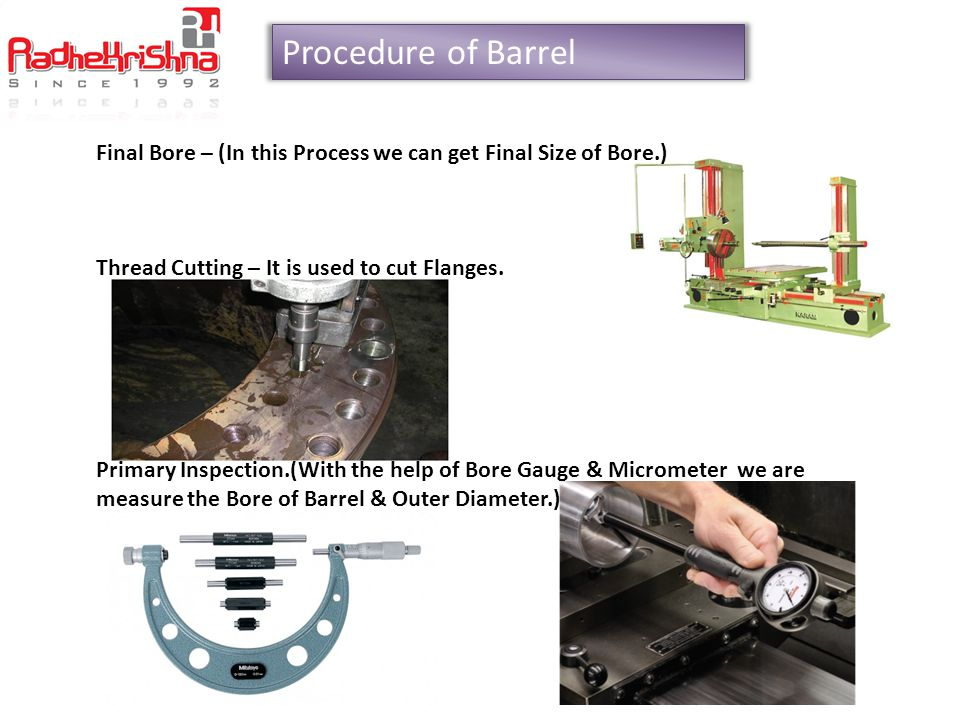 Procedure of Barrel Cutting : First of all we are cutting the bars & make the Proper length of barrel.