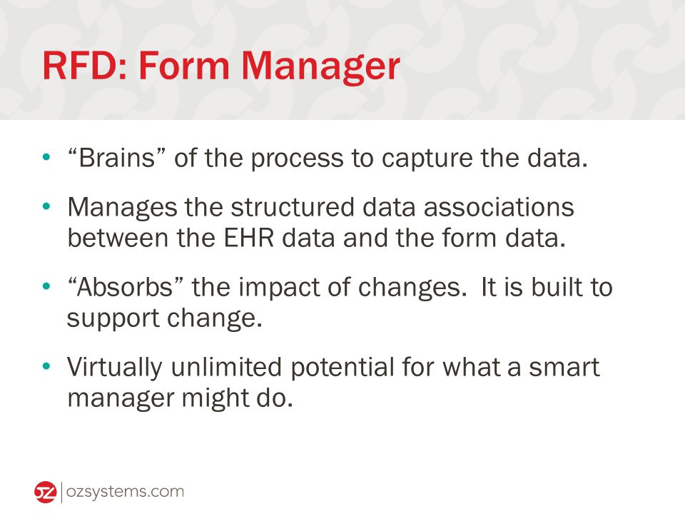 RFD: Form Manager Brains of the process to capture the data.