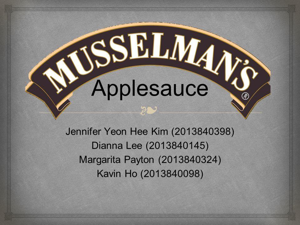 ❧ Applesauce Jennifer Yeon Hee Kim (2013840398) Dianna Lee (2013840145) Margarita Payton (2013840324) Kavin Ho (2013840098)