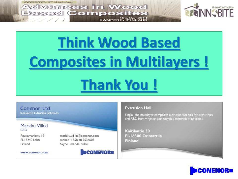 Think Wood Based Composites in Multilayers ! Thank You !