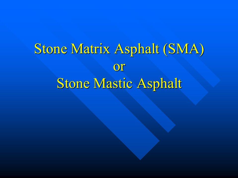Stone Matrix Asphalt (SMA) or Stone Mastic Asphalt
