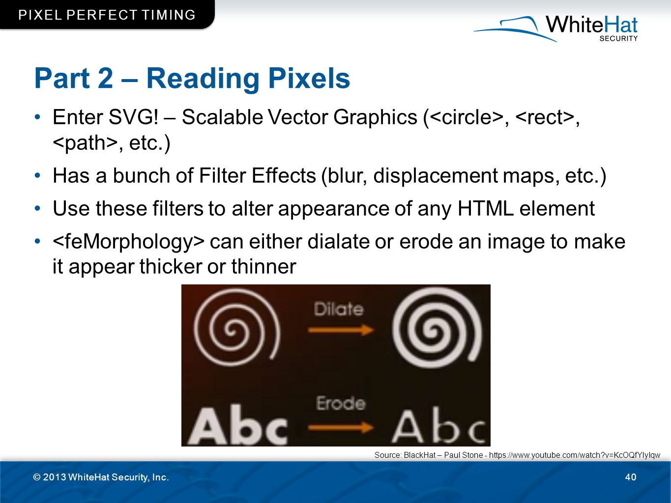 Part 2 – Reading Pixels Enter SVG! – Scalable Vector Graphics (,,, etc.) Has a bunch of Filter Effects (blur, displacement maps, etc.) Use these filte