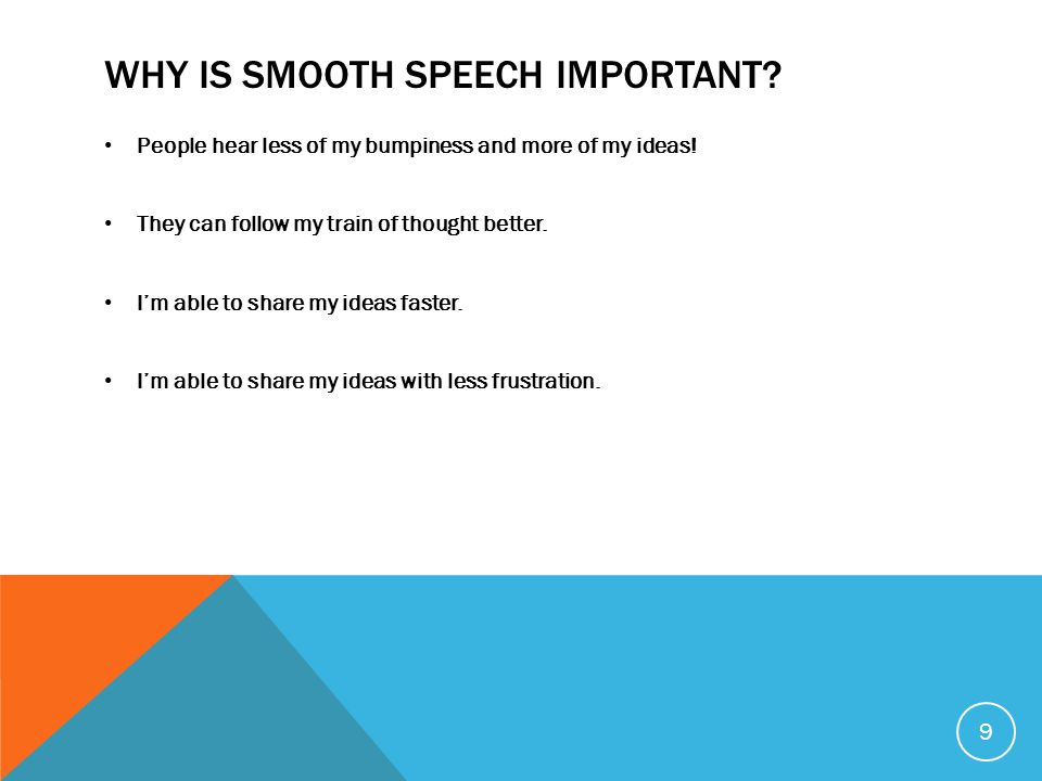 WHY IS SMOOTH SPEECH IMPORTANT. We talk all the time.