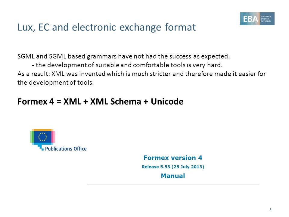 Lux, EC and electronic exchange format 3 SGML and SGML based grammars have not had the success as expected. - the development of suitable and comforta