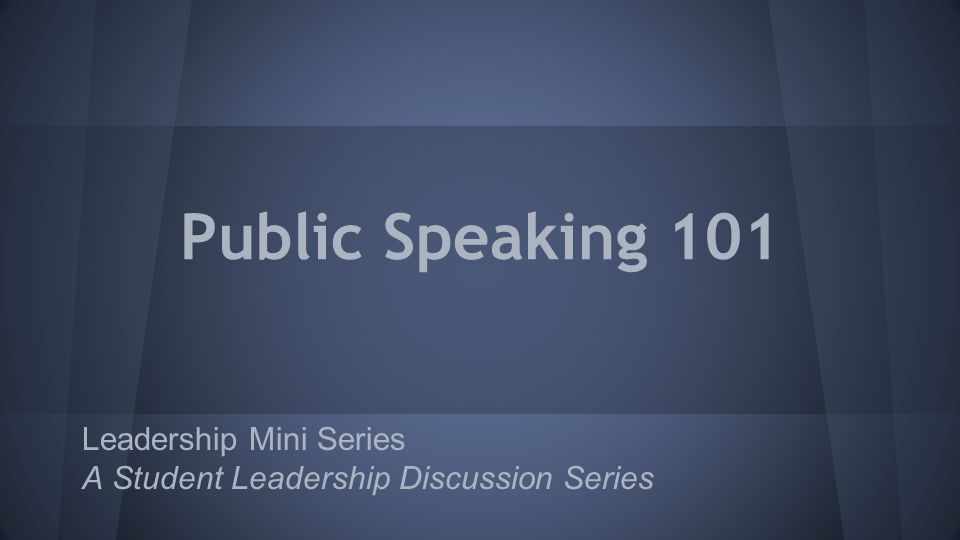 Public Speaking 101 Leadership Mini Series A Student Leadership Discussion Series