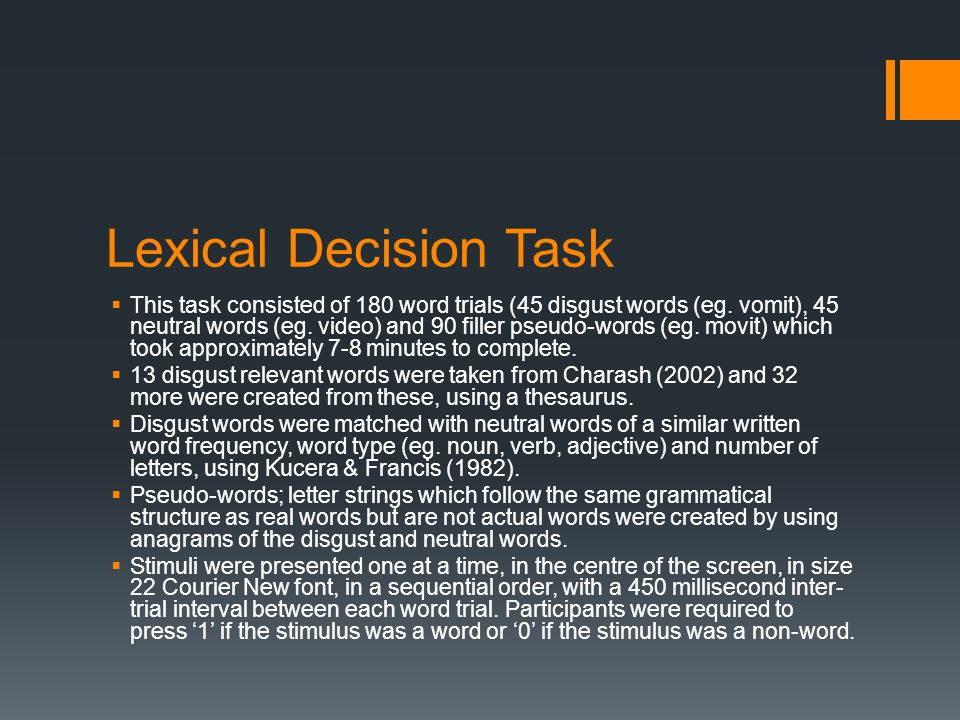 Lexical Decision Task  This task consisted of 180 word trials (45 disgust words (eg.
