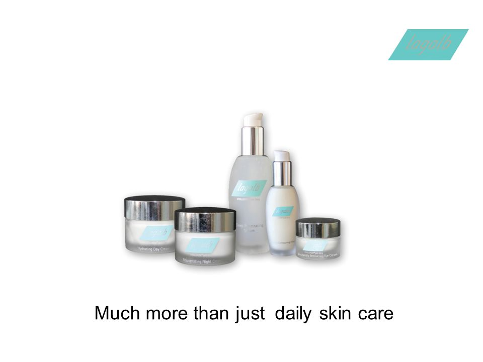 Much more than just daily skin care