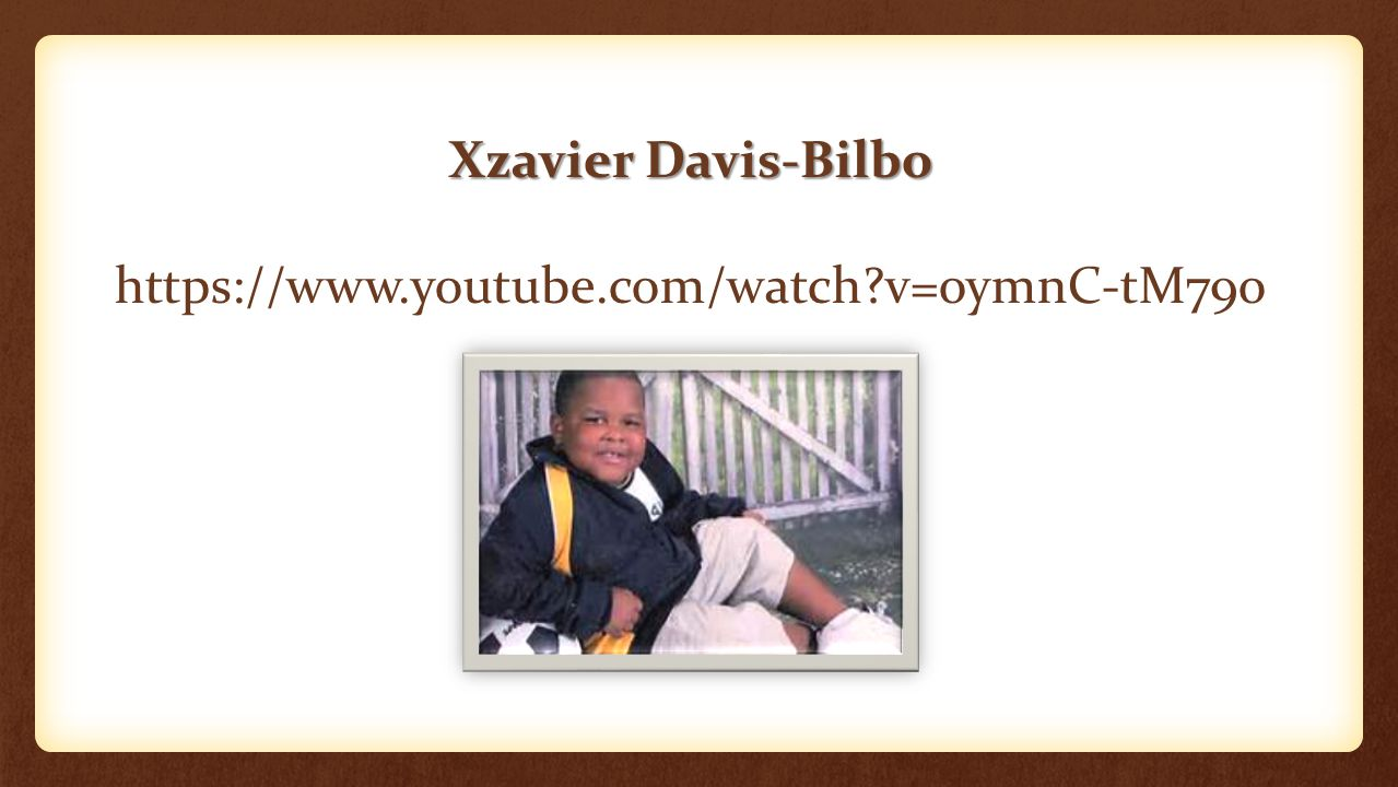 Xzavier Davis-Bilbo https://www.youtube.com/watch?v=oymnC-tM79o