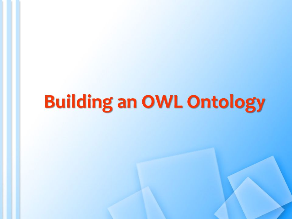 Building an OWL Ontology