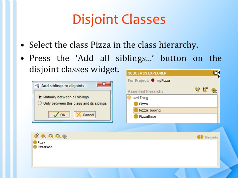 Disjoint Classes Select the class Pizza in the class hierarchy.