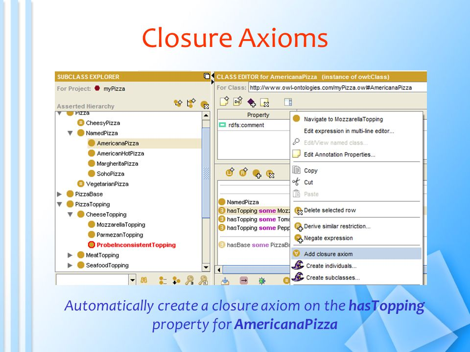 Automatically create a closure axiom on the hasTopping property for AmericanaPizza Closure Axioms
