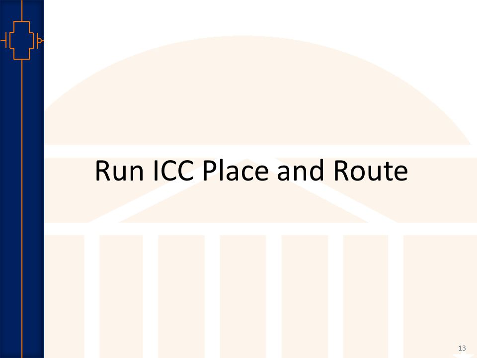 Robust Low Power VLSI Run ICC Place and Route 13