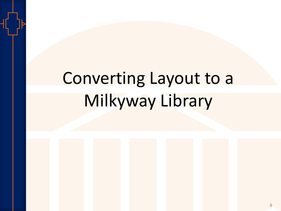 Robust Low Power VLSI Converting Layout to a Milkyway Library 6