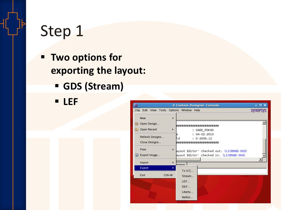Robust Low Power VLSI Step 1  Two options for exporting the layout:  GDS (Stream)  LEF