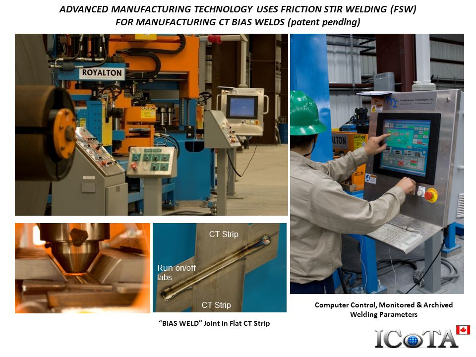 """ADVANCED MANUFACTURING TECHNOLOGY USES FRICTION STIR WELDING (FSW) FOR MANUFACTURING CT BIAS WELDS (patent pending) CT Strip """"BIAS WELD"""" Joint in Flat"""