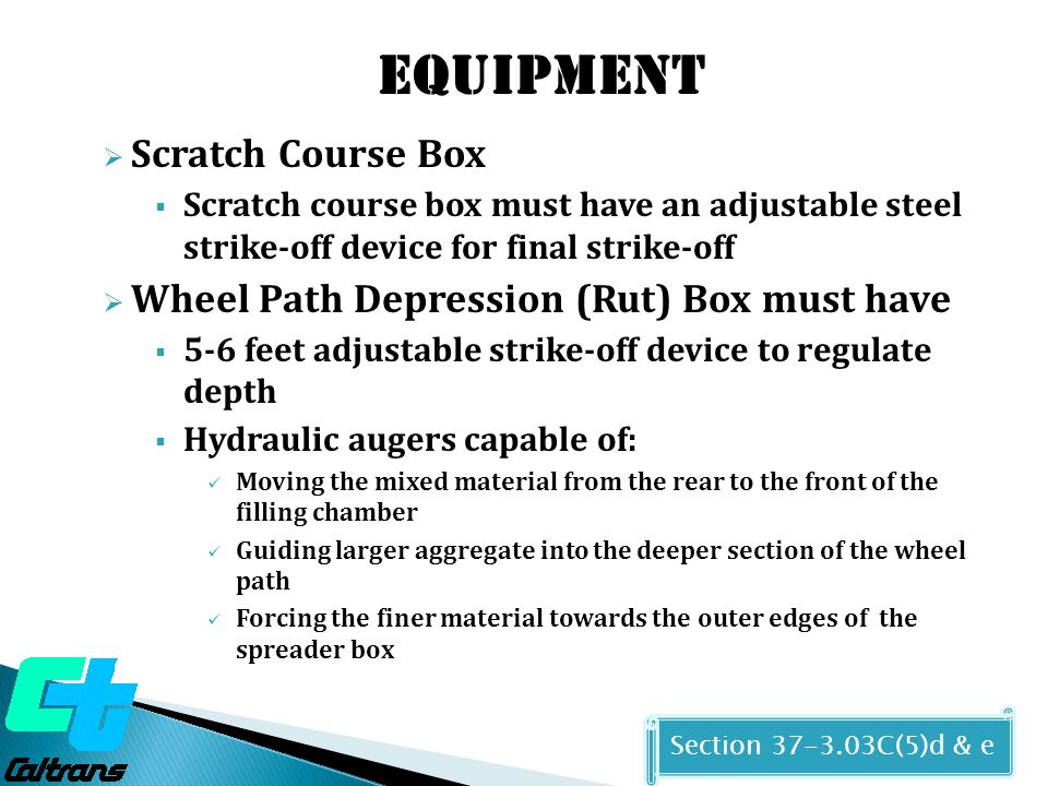  Scratch Course Box  Scratch course box must have an adjustable steel strike-off device for final strike-off  Wheel Path Depression (Rut) Box must