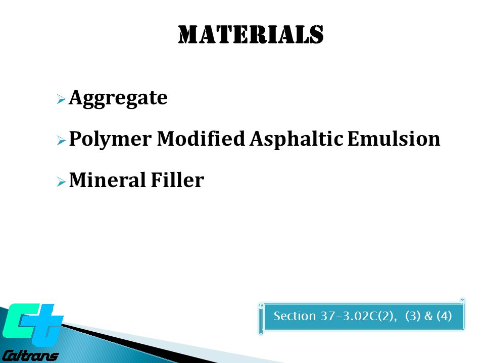  Aggregate-must meet the following gradation -CT 202 Micro-surfacing Aggregate Gradings Materials Section 37-3.02A Percent passing by aggregate type Sieve sizesIIIII 3/8 100 No.