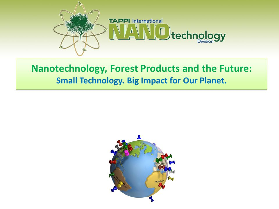 Nanotechnology, Forest Products and the Future: Small Technology.