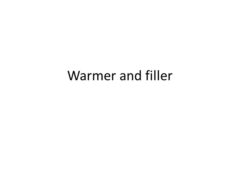 Warmer and filler