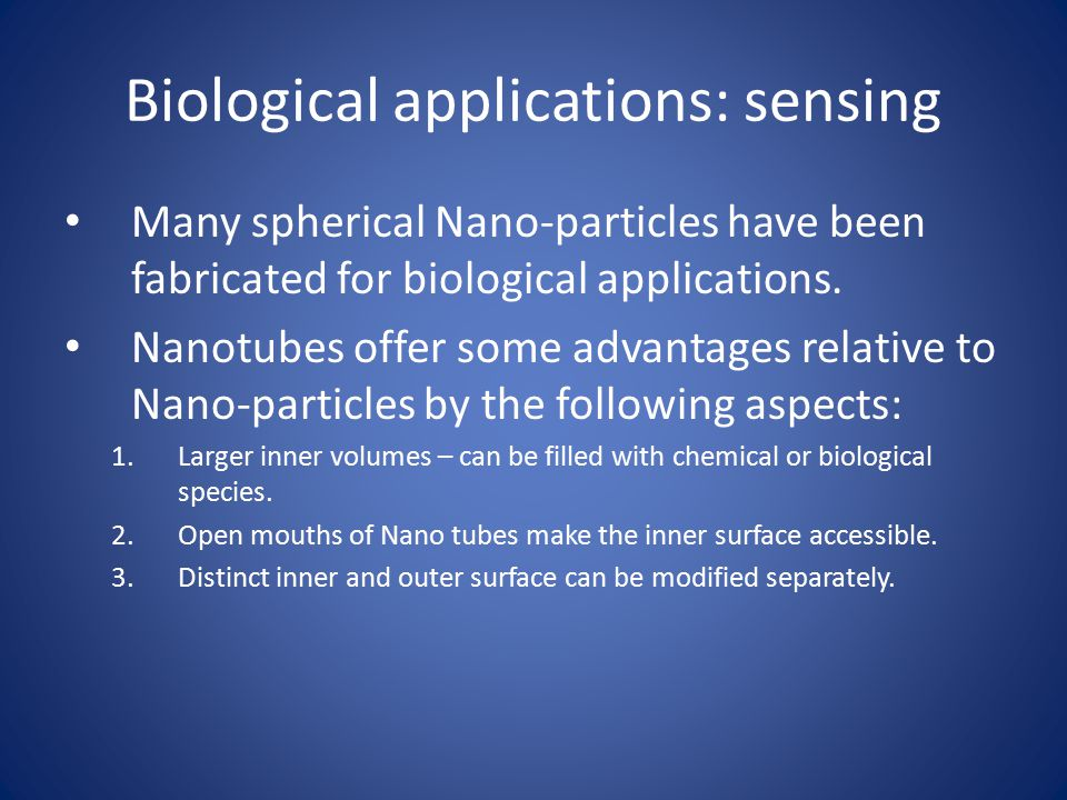 Biological applications: sensing Many spherical Nano-particles have been fabricated for biological applications.