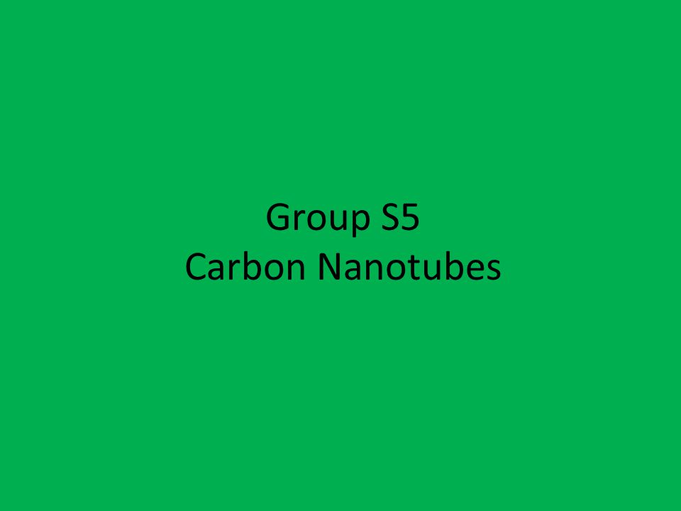 Group S5 Carbon Nanotubes